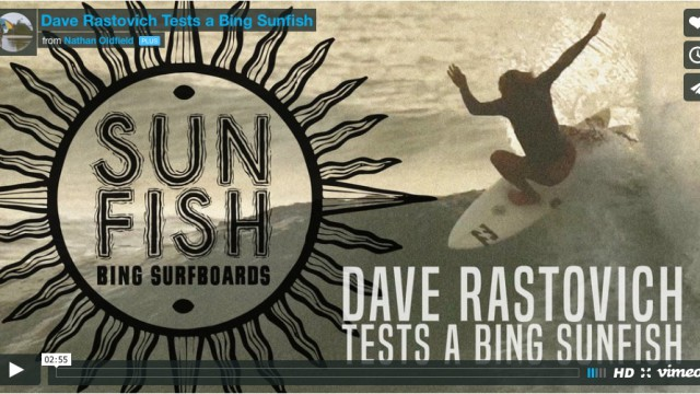"VIDEO: ""Dave Rastovich Tests a Bing SunFish"" by Nathan Oldfield"